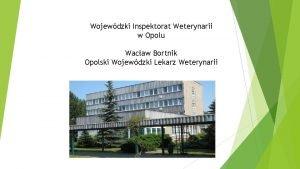 Wojewdzki Inspektorat Weterynarii w Opolu Wacaw Bortnik Opolski