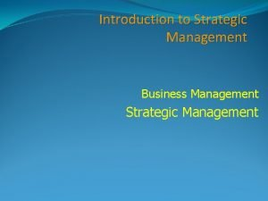 Introduction to Strategic Management Business Management Strategic Management