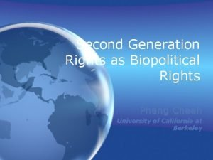 Second Generation Rights as Biopolitical Rights Pheng Cheah