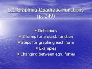 5 1 Graphing Quadratic Functions p 249 Definitions
