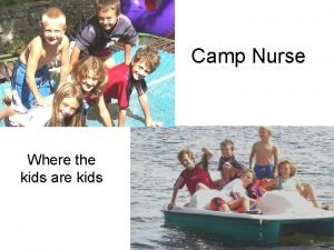 Camp Nurse Where the kids are kids Class