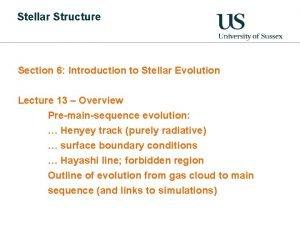 Stellar Structure Section 6 Introduction to Stellar Evolution