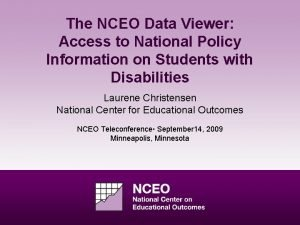 The NCEO Data Viewer Access to National Policy