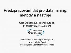 Pedzpracovn dat pro data mining metody a nstroje