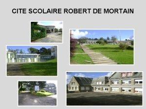 CITE SCOLAIRE ROBERT DE MORTAIN La cit scolaire