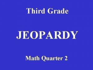 Third Grade JEOPARDY Math Quarter 2 Operations Router