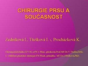 CHIRURGIE PRSU A SOUASNOST Zednkov I Tekov I