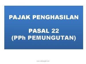 PAJAK PENGHASILAN PASAL 22 PPh PEMUNGUTAN www salampajak
