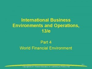 International Business Environments and Operations 13e Part 4