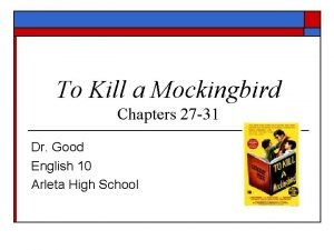 To Kill a Mockingbird Chapters 27 31 Dr