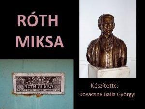 RTH MIKSA Ksztette Kovcsn Balla Gyrgyi A Nefelejcs