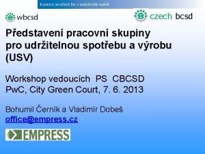 czech bcsd Pedstaven pracovn skupiny pro udritelnou spotebu