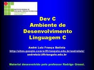 Dev C Ambiente de Desenvolvimento Linguagem C Andr