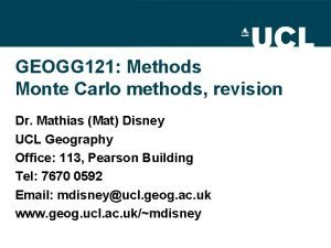 GEOGG 121 Methods Monte Carlo methods revision Dr