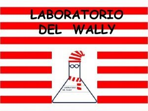 LABORATORIO DEL WALLY BIENVENIDOS Somos la cooperativa Laboratorio