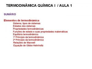 TERMODIN MICA QUMICA I AULA 1 SUMRIO Elementos