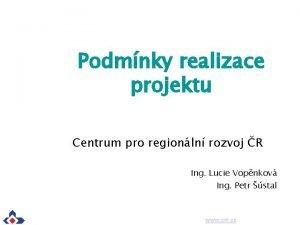 Podmnky realizace projektu Centrum pro regionln rozvoj R