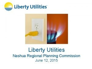 Liberty Utilities Nashua Regional Planning Commission June 12