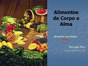 Alimentos de Corpo e Alma Alimentos que trazem