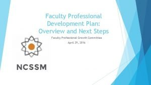 Faculty Professional Development Plan Overview and Next Steps