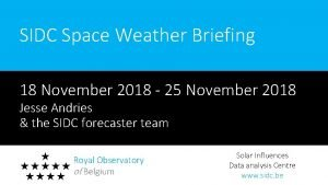 SIDC Space Weather Briefing 18 November 2018 25