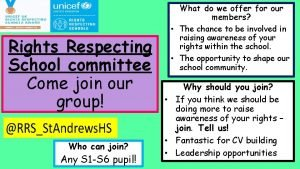 Rights Respecting School committee Come join our group