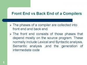 Front End vs Back End of a Compilers