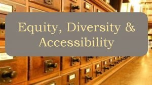 Equity Diversity Equity Accessibility Funding support provided by