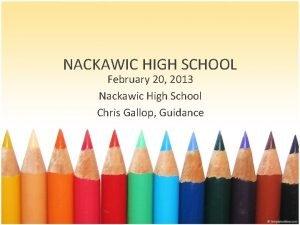 NACKAWIC HIGH SCHOOL February 20 2013 Nackawic High