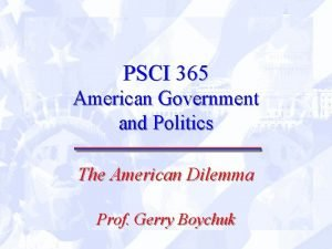 PSCI 365 American Government and Politics The American
