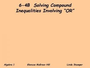 6 4 B Solving Compound Inequalities Involving OR