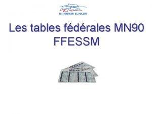 Les tables fdrales MN 90 FFESSM RAPPEL Rappel
