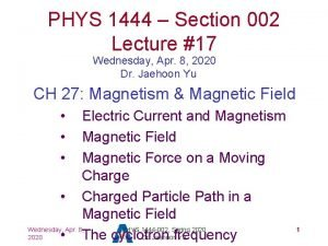 PHYS 1444 Section 002 Lecture 17 Wednesday Apr