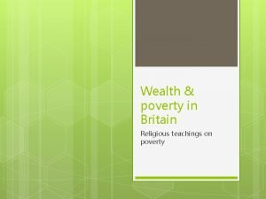Wealth poverty in Britain Religious teachings on poverty