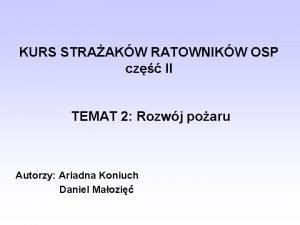 KURS STRAAKW RATOWNIKW OSP cz II TEMAT 2