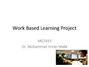 Work Based Learning Project MGT 493 Dr Muhammad