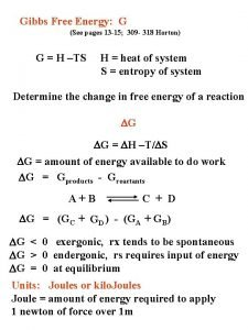 Gibbs Free Energy G See pages 13 15