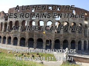 A LA RENCONTRE DES ROMAINS EN ITALIE LATIUM