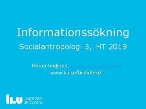 Informationsskning Socialantropologi 3 HT 2019 Gran Lindgren goran