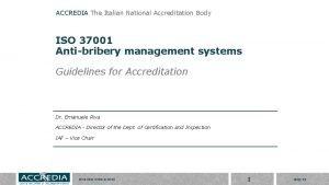 ACCREDIA The Italian National Accreditation Body ISO 37001