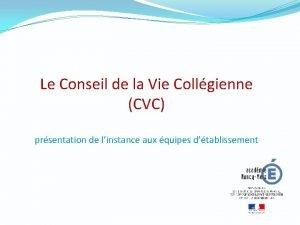 Le Conseil de la Vie Collgienne CVC prsentation