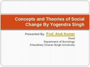 Concepts and Theories of Social Change By Yogendra