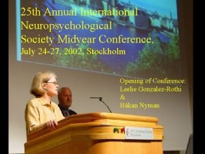 25 th Annual International Neuropsychological Society Midyear Conference