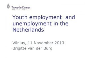Youth employment and unemployment in the Netherlands Vilnius