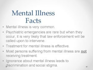 Mental Illness Facts Mental illness is very common