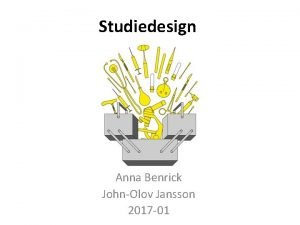 Studiedesign Anna Benrick JohnOlov Jansson 2017 01 Typer