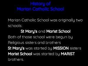 History of Marian Catholic School was originally two