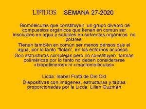 LIPIDOS SEMANA 27 2020 Biomolculas que constituyen un