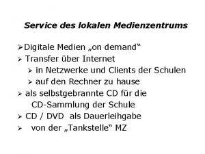 Service des lokalen Medienzentrums Digitale Medien on demand
