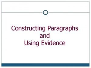 Constructing Paragraphs and Using Evidence TextbookStyle Paragraph Topic